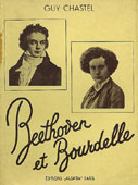 Livre : Beethoven et Bourdelle, par Guy Chastel...
