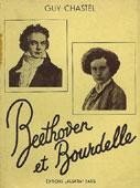 Livre : Beethoven et Bourdelle, par Guy Chastel...