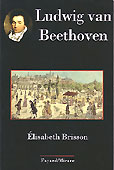 Livre : Ludwig van Beethoven, par Elisabeth Brisson