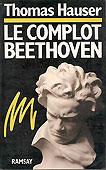 Livre : Le complot Beethoven, par Thomas Hauser...