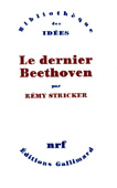 Livre : Le dernier Beethoven, par R&eacute;my Stricker...