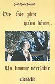 Livre : Dix fois plus qu'un héro, un homme véritable, par José-Marie Bouchet...
