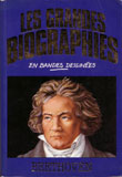 Les grandes biographies : Beethoven
