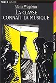 Livre : La classe connait la musique par Alain Wagneur...