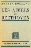 Livre : les aim&eacute;es de Beethoven, par Romain Rolland...