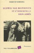 Livre : Ludwig van Beethoven et l'immortelle bien-aimée, par Ulrich Noering...
