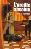 Livre : L'oreille absolue par Michel Honaker