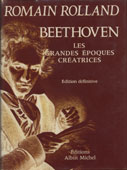 Beethoven : Grandes Epoques créatreice, Romain Rolland