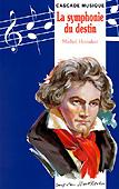 Livre : Ludwig van Beethoven, ou la symphonie du destin, par Michel Honaker...