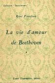Livre : La vie d'amour de Beethoven par René Fauchois...