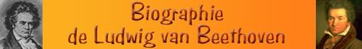 Ludwig van Beethoven :  biographie...