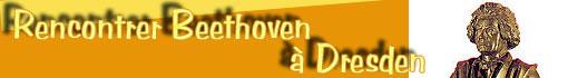 Rencontrer Ludwig van Beethoven à Dresden...