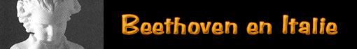 Rencontrer Ludwig van Beethoven en Italie...